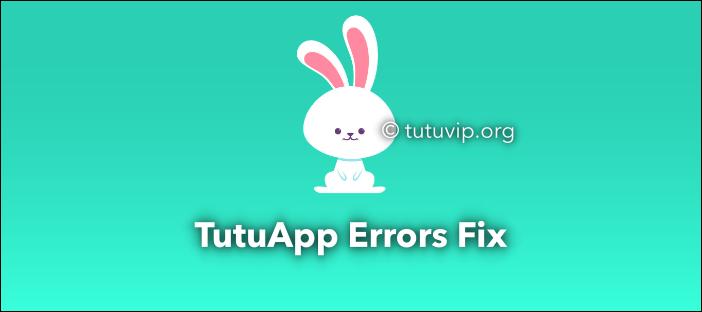 tutuapp error fix