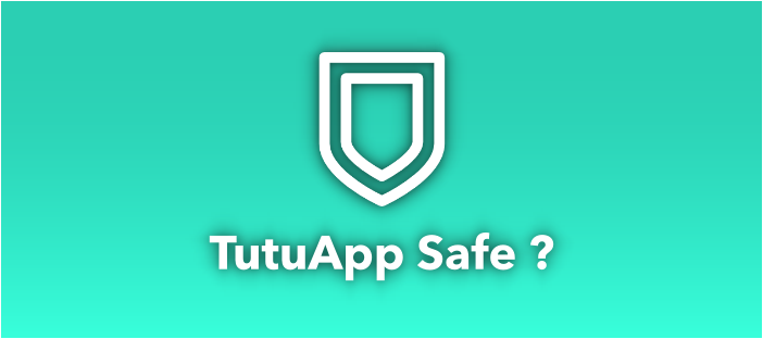 tutuapp safe to use